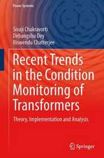 Recent Trends in the Condition Monitoring of Transformers: Theory, Implementation and Analysis