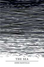 Banville, J: Sea (Picador 40th Anniversary Edition)