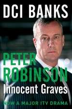 Robinson, P: DCI Banks: Innocent Graves
