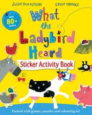 Donaldson, J: What the Ladybird Heard Sticker Activity Book