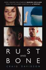 Davidson, C: Rust and Bone
