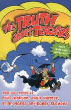 The Truth about Teachers:  Monster Poems by