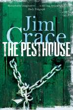 Crace, J: The Pesthouse