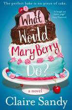 Sandy, C: What Would Mary Berry Do?