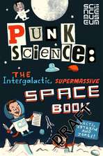 Punk Science:  The Intergalactic, Supermassive Space Book