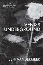 VanderMeer, J: Veniss Underground