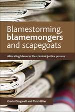 Blamestorming, Blamemongers and Scapegoats: Allocating Blame in the Criminal Justice Process