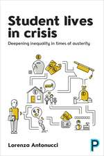 Student Lives in Crisis: Deepening Inequality in Times of Austerity