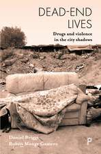 Dead-End Lives: Drugs and Violence In The City Shadows