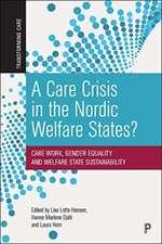 Care Crisis in the Nordic Welfare States?