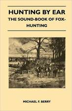 Hunting by Ear - The Sound-Book of Fox-Hunting