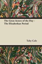 The Great Actors of the Day - The Elizabethan Period
