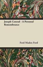 Joseph Conrad - A Personal Remembrance