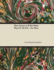 Flute Sonata in B-flat Major Wq.125 (H.552) - For Flute