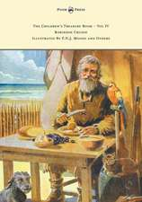 The Children's Treasure Book - Vol IV - Robinson Crusoe - Illustrated By F.N.J. Moody and Others