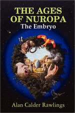 The Ages of Nuropa the Embryo