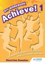 Achieve! Do it Yourself Workbook 1: An English Course for the Caribbean Learner