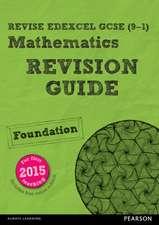 REVISE Edexcel GCSE (9-1) Mathematics Foundation Revision Guide