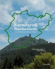 Nurburgring Nordschleife - An Enthusiast's Bend Guide:  The Green Hell