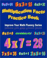 Multiplication Facts Practice Book:  Improve Your Math Fluency Series