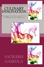 Culinary Innovation:  Strategy for Sustainability in Hospitality Industry
