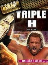 Triple H:  No Mercy