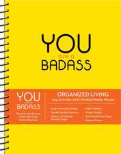 You Are a Badass 17-Month 2019-2020 Monthly/Weekly Planning Calendar