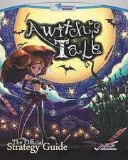 A Witch's Tale:  The Official Strategy Guide