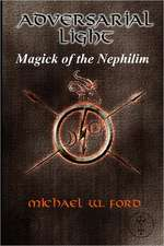 Adversarial Light:  Magick of the Nephilim