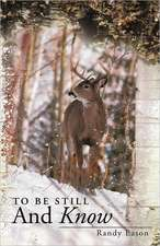 To Be Still and Know