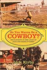So You Wanna Be a Cowboy?