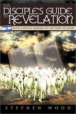 The Disciple's Guide to Revelation