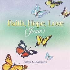 Faith, Hope, Love, Jesus