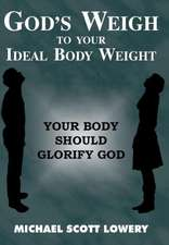 God's Weigh to Your Ideal Body Weight