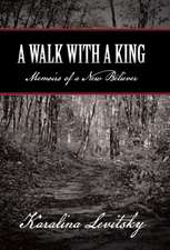 A Walk with a King