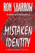 Mistaken Identity:  A Bruce West Novel