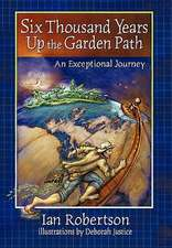 Six Thousand Years Up the Garden Path