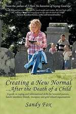 Creating a New Normal...After the Death of a Child