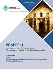 Ppopp 11 Proceedings of the 2011 ACM Sigplan Symposium on Principles and Practice of Parallel Programming