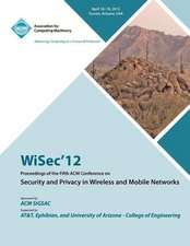 Wisec 12 Proceedings of the Fifth ACM Conference on Security and Privacy in Wireless and Mobile Networks