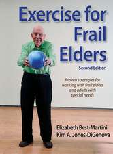 Exercise for Frail Elders-2nd Edition:  Steps to Success