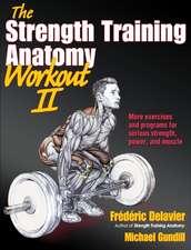 The Strength Training Anatomy Workout II