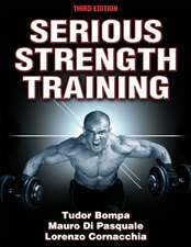 Serious Strength Training-3rd Edition:  Program Design, Delivery, and Management