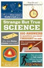 Science Strange But True