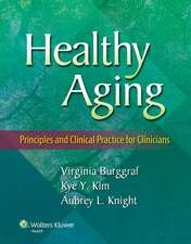 Healthy Aging: Principles and Clinical Practice for Clinicians