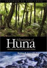 The Foundation of Huna:  Ancient Wisdom for Modern Times