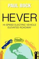 Hever Hi-Speed Electric Vehicle Elevated Roadway:  Inteligente En La Organizacion, Flexible En La Produccion, Agil En La Comerc