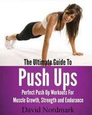 The Ultimate Guide to Pushups