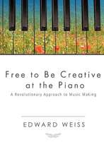Free to Be Creative at the Piano
