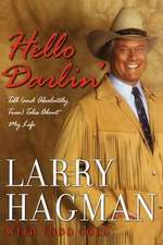 Hello Darlin':  Tall (and Absolutely True) Tales about My Life